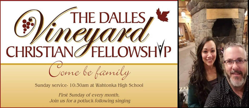 THE DALLES VINEYARD CHRISTIAN FELLOWSHIP CHURCH - THE DALLES OR.
